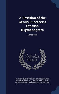 A Revision of the Genus Eucerceris Cresson (Hymenoptera: Sphecidae)