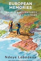 European Memories: Travels and Adventures Through 15 countries Pdf Book