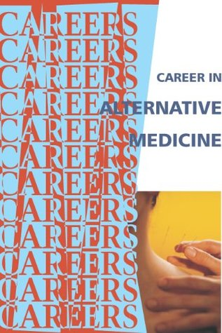 Career In Alternative Medicine (Careers Ebooks)
