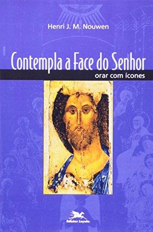 Contempla A Face Do Senhor. Orar Com Ícones