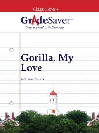 GradeSaver (TM) ClassicNotes: Gorilla, My Love