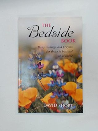 The Bedside Book: Daily readings and prayers for those in hospital or at home