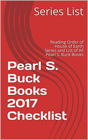 Pearl S. Buck Books 2017 Checklist: Reading Order of House of Earth Series and List of All Pearl S. Buck Books