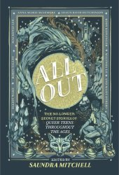 All Out: The No-Longer-Secret Stories of Queer Teens Throughout the Ages Pdf Book