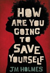 How Are You Going to Save Yourself