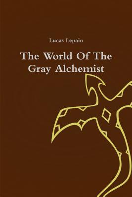 The World of the Gray Alchemist