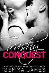 Trashy Conquest (Trashy Affair #2)