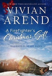A Firefighter's Christmas Gift (Holidays in Heart Falls #1; Heart Falls #3) Pdf Book