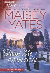 Claim Me, Cowboy (Copper Ridge: Desire, #4) Book Pdf