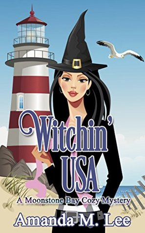 Witchin' USA (A Moonstone Bay Mystery, #1)