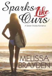 Sparks Like Ours (Seven Shores, #3)