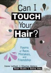 Can I Touch Your Hair?: Poems of Race, Mistakes, and Friendship Pdf Book