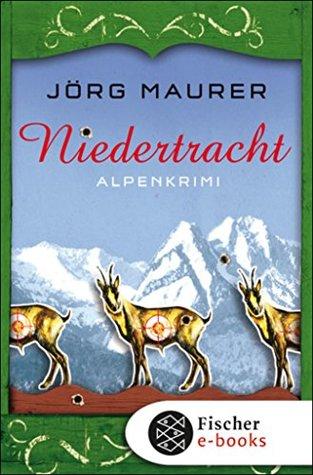 Niedertracht: Alpenkrimi (Kommissar Jennerwein ermittelt 3)