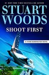 Shoot First (Stone Barrington, #45)
