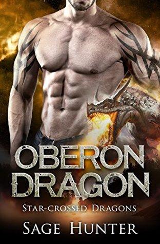 Oberon Dragon: Shifter Romance (Star-Crossed Dragons Book 1)