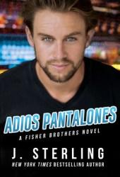 Adios Pantalones (Fisher Brothers, #3) Pdf Book