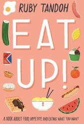 Eat Up: Food, Appetite and Eating What You Want Book Pdf