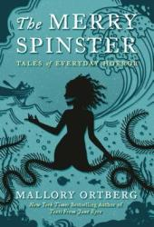 The Merry Spinster: Tales of Everyday Horror Pdf Book