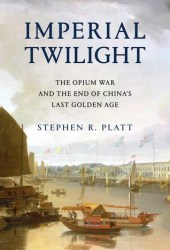 Imperial Twilight: The Opium War and the End of China's Last Golden Age Pdf Book