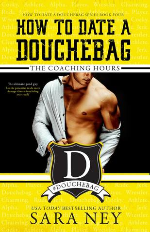 The Coaching Hours (How to Date a Douchebag, #4)
