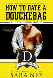 The Coaching Hours (How to Date a Douchebag, #4) Book Pdf
