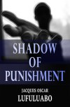 Shadow of punishment by Jacques Oscar Lufuluabo