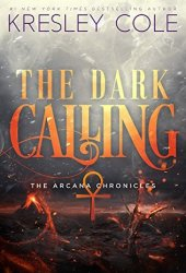 The Dark Calling (The Arcana Chronicles, #5) Book Pdf