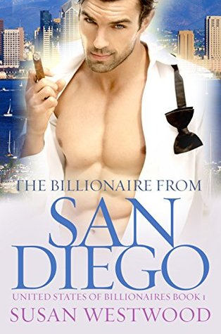 The Billionaire From San Diego: A Thrilling BWWM Billionaire Romance (United States Of Billionaires Book 1)