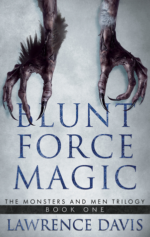 Blunt Force Magic (The Monsters and Men Trilogy, #1)