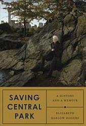 Saving Central Park: A History and a Memoir Pdf Book