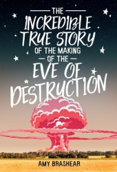 The Incredible True Story of the Making of the Eve of Destruction Pdf Book