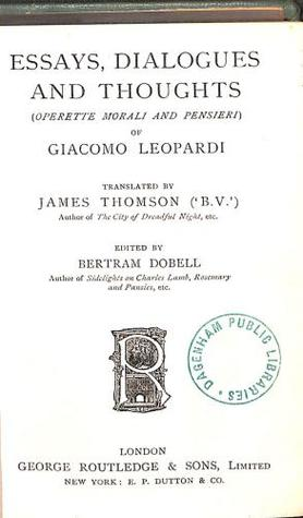 Essays, Dialogues, And Thoughts (Operette Morali And Pensieri) Of Giacomo Leopardi