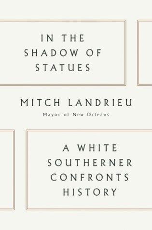 In the Shadow of Statues: A White Southerner Confronts History Book Pdf ePub