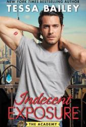 Indecent Exposure (The Academy, #2) Pdf Book
