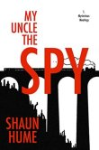 My Uncle the Spy: Part One - Mysterious Meetings