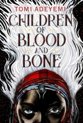 Children of Blood and Bone (Legacy of Orïsha, #1) Pdf Book