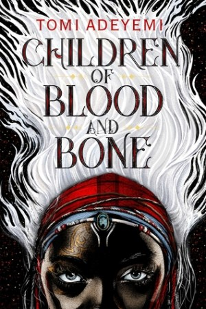 Children of Blood and Bone (Legacy of Orsha, #1)