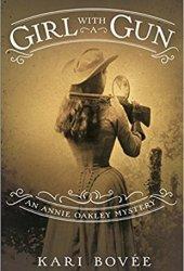 Girl with a Gun (An Annie Oakley Mystery #1) Book Pdf