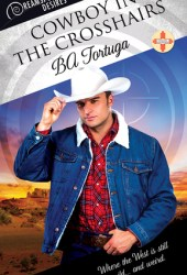 Cowboy in the Crosshairs (Turquoise, New Mexico, #1) Pdf Book
