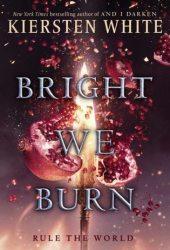 Bright We Burn (The Conqueror's Saga, #3) Pdf Book