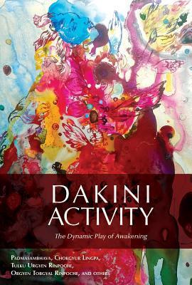 Dakini Activity: The Dynamic Play of Awakening