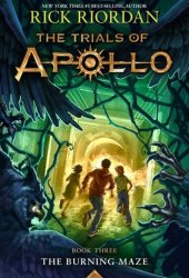 The Burning Maze (The Trials of Apollo, #3) Book Pdf