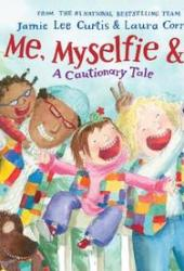 Me, Myselfie & I: A Cautionary Tale Pdf Book