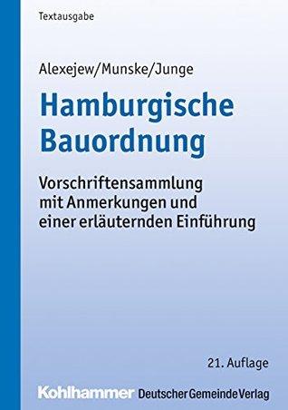 Hamburgische Bauordnung: Vorschriftensammlung mit Anmerkungen und einer erläuternden Einführung