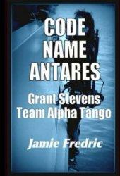Code Name Antares (Grant Stevens #7)