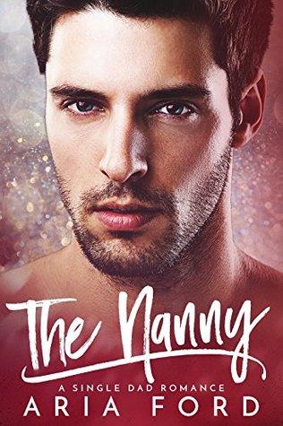 The Nanny: A Single Dad Romance