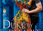 Review: A Duke by Default (Reluctant Royals #2) by Alyssa Cole