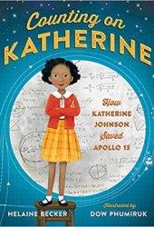Counting on Katherine: How Katherine Johnson Saved Apollo 13 Pdf Book
