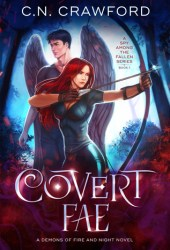 Covert Fae (A Spy Among the Fallen, #1) Pdf Book