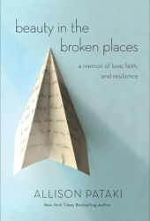 Beauty in the Broken Places: A Memoir of Love, Faith, and Resilience Pdf Book